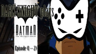 dark-knight-plays-batman-the-telltale-series-1-2